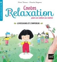 Marie Tanneux - Contes de la relaxation - Le Rossignol et l'Empereur.
