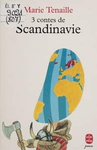 Marie Tenaille - 3 contes de Scandinavie.