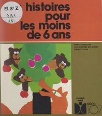 Marie Tenaille et Edith Barker - Des histoires pour les moins de 6 ans.