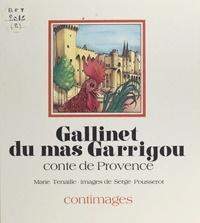 Marie Tenaille - Gallinet du mas Garrigou : conte de Provence.