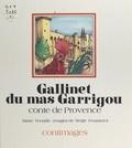 Marie Tenaille - Gallinet du mas Garrigou - Conte de Provence.