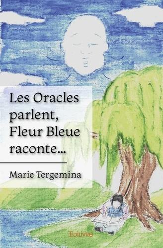 Les Oracles parlent, Fleur Bleue raconte…