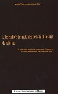 Marie-Thérèse Allemand-Gay - L'assemblée des notables de 1787 et l'esprit de réforme - Les réflexions de Michel Joseph de Coeurderoy, premier président du parlement de Nancy.