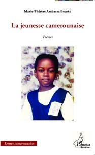 Marie-Thérèse Ambassa Betoko - La jeunesse camerounaise.