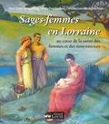 Marie-Thérèse Arcangeli-Belgy et Martine Huot-Marchand - Sages-femmes en Lorraine - Au coeur de la santé des femmes et des nouveaux-nés.