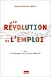 Marie-Thérèse Bertini - La révolution de l'emploi - Non, le chômage n'est pas une fatalité !.