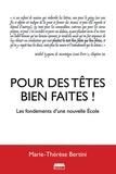 Marie-Thérèse Bertini - Pour des têtes bien faites ! - Les fondements d'une nouvelle Ecole.