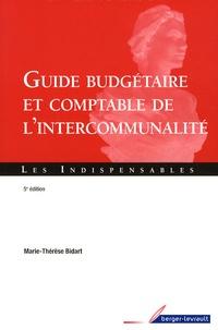 Marie-Thérèse Bidart - Guide budgétaire et comptable de l'intercommunalité.