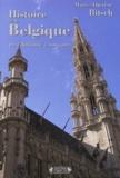 Marie-Thérèse Bitsch - Histoire de la Belgique - De l'Antiquité à nos jours.