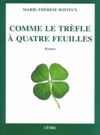 Marie-Thérèse Boiteux - Comme le trèfle à quatre feuilles.