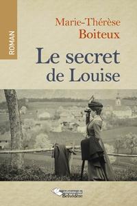 Marie-Thérèse Boiteux - Le secret de Louise.
