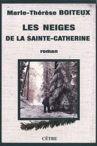 Marie-Thérèse Boiteux - Les neiges de la Sainte-Catherine.