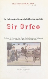 """Marie-thérèse Brouland et Proinsias Mac Cana - Le substrat celtique du lai breton anglais """"Sir Orfeo""""."""