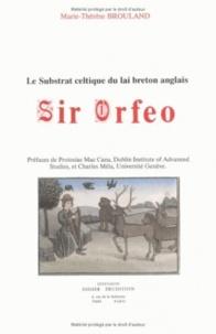 Marie-thérèse Brouland - « Sir Orfeo » - Le Substrat celtique du lai breton anglais.