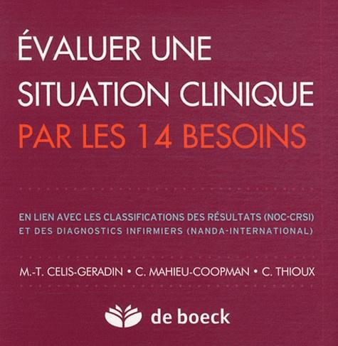 Marie-Thérèse Celis-Geradin et Christiane Mahieu-Coopman - Evaluer une situation clinique des 14 besoins - Classification des résultats (NOC-CRSI) et des diagnostics infirmiers (NANDA international).