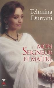 Marie-Thérèse Cuny et Tehmina Durrani - Mon seigneur et maître.