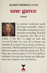 Marie-Thérèse Cuny - Une garce.