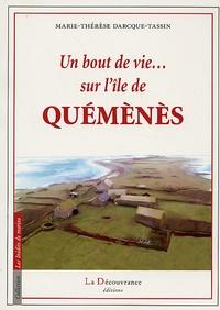 Marie-Thérèse Darcque-Tassin - Un bout de vie... sur l'île de Quémènès.