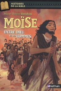 Marie-Thérèse Davidson - Moïse entre Dieu et les hommes.