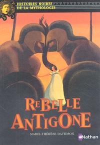 Marie-Thérèse Davidson - Rebelle Antigone.