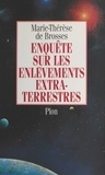 Marie-Thérèse de Brosses - Enquête sur les enlèvements extraterrestres.