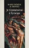 Marie-Thérèse de Brosses - Je t'emmènerai à Syracuse.