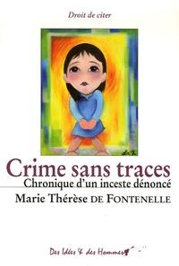Marie-Thérèse de Fontenelle - Crime sans traces - Chronique d'un inceste dénoncé.