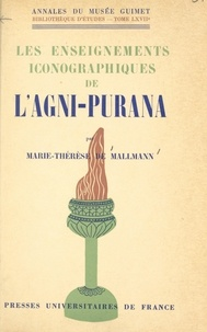 Marie-Thérèse de Mallmann - Les enseignements iconographiques de l'Agni-purana.