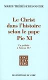 Marie-Thérèse Desouche - Le Christ dans l'histoire selon le pape Pie XI - Un prélude à Vatican II ?.