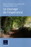 Marie-Thérèse Desouche et Philippe Molac - Le courage de l'espérance.