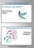 Marie-Thérèse Eliseï et Stéphanie Lambert - Croisée d'imaginaires - Nouvelles alcalines ; Des masques et des visages.