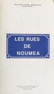Marie Thérèse Faure-Bourdoncle et Georges Kling - Les rues de Nouméa - 750 notices historiques et biographiques concernant les voies, sites, quartiers et lieux-dits de de la commune de Nouméa.