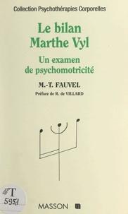 Marie-Thérèse Fauvel et R. de Villard - Le bilan Marthe Vyl - Un examen en psychomotricité.