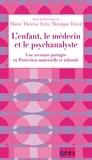 Marie Thérèse Fritz et Monique Tricot - L'enfant, le médecin et le psychanalyste - Une aventure partagée en Protection maternelle et infantile.