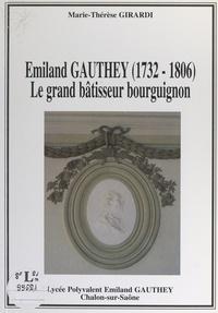 Marie-Thérèse Girardi et Jean-Pierre de Saint Jacob - Émiland Gauthey (1732-1806) - Le grand bâtisseur bourguignon.