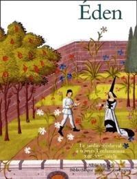 Eden - Le jardin médiéval à travers lenluminure XIIIe-XVIe siècle.pdf