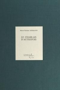 Marie-Thérèse Hermann - Le Chablais d'autrefois.