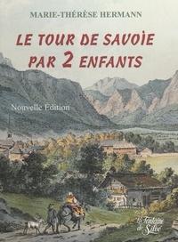 Marie-Thérèse Hermann et  Collectif - Le tour de Savoie par deux enfants.