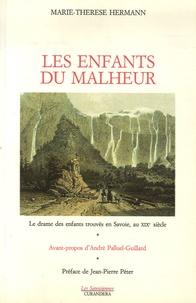 Marie-Thérèse Hermann - Les enfants du malheur - Le drame des enfants trouvés, en Savoie, au XIXe siècle.