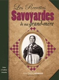 Marie-Thérèse Hermann - Les Recettes Savoyardes de ma Grand-Mère.