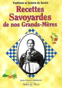 Marie-Thérèse Hermann - Recettes savoyardes de nos grands-mères.