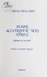 Marie-Thérèse Horte-Malet et Michèle Larguier - Pour accorder nos lyres - Méthode de prosodie.
