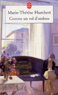 Marie-Thérèse Humbert - Comme un vol d'ombres.