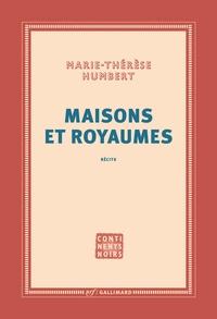 Marie-Thérèse Humbert - Maisons et royaumes.