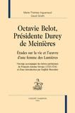 Marie-Thérèse Inguenaud - Octavie Belot, présidente Durey de Meinières. - etudes sur la vie et l'oeuvre d'une fem - Eudes sur la vie et l'oeuvre d'une femme des Lumières.