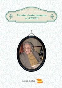 Marie-Thérèse Jacquin - Fin de vie de maman en EHPAD.