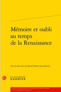 Marie-Thérèse Jones-Davies - Mémoire et oubli au temps de la Renaissance.