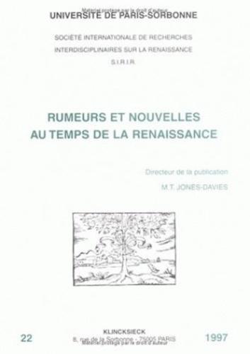 Marie-Thérèse Jones-Davies - Rumeurs et nouvelles au temps de la Renaissance - [actes des colloques des 13-14 décembre 1996 et 21-22 mars 1997.