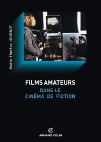 Marie-Thérèse Journot - Le film amateur dans le cinéma de fiction.