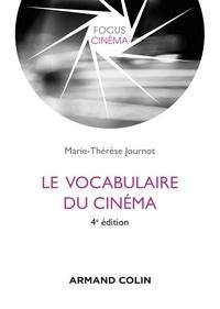 Marie-Thérèse Journot - Le vocabulaire du cinéma - 4e édition.